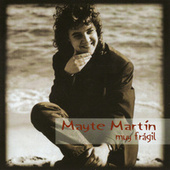 Play & Download Muy Frágil by Mayte Martin | Napster