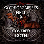 Gothic Vampires From Hell & Covered In Goth von Various Artists