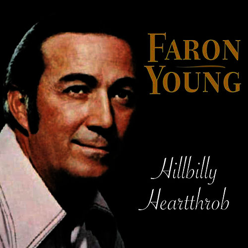 Play & Download Hillbilly Heart Throb by Faron Young | Napster