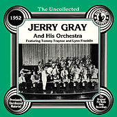 Play & Download The Uncollected: Jerry Gray And His Orchestra by Jerry Gray | Napster
