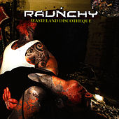 Play & Download Wasteland Discotheque by Raunchy | Napster