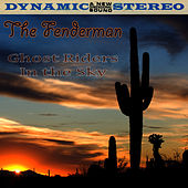 Play & Download Ghost Riders In The Sky by Fendermen | Napster