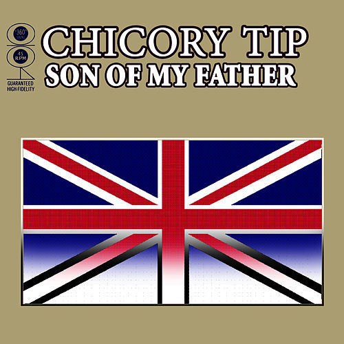 Play & Download Son Of My Father by Chicory Tip | Napster