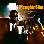Greatest Moments by Memphis Slim