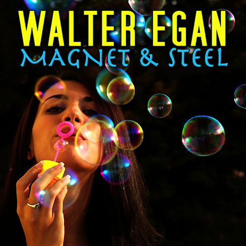 Play & Download Magnet & Steel by Walter Egan | Napster
