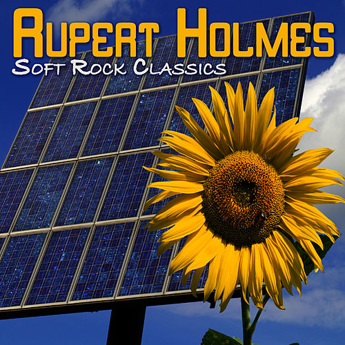 Play & Download Soft Rock Classics by Rupert Holmes | Napster
