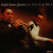 Ralph Sutton Quartet Featuring Ruby Braff Vol. 3 by Ralph Sutton