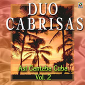 Asi Canta Cuba Vol. 2 by Duo Cabrisas