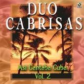 Play & Download Asi Canta Cuba Vol. 2 by Duo Cabrisas | Napster