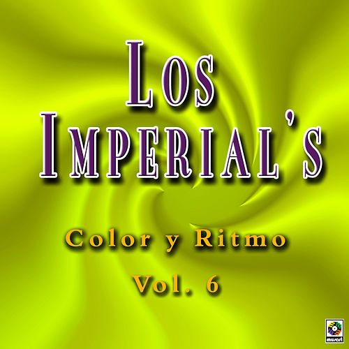 Play & Download Color Y Ritmo Vol. 6 by The Imperials | Napster