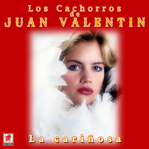 Play & Download La Cariñosa by Los Cachorros de Juan Villarreal | Napster
