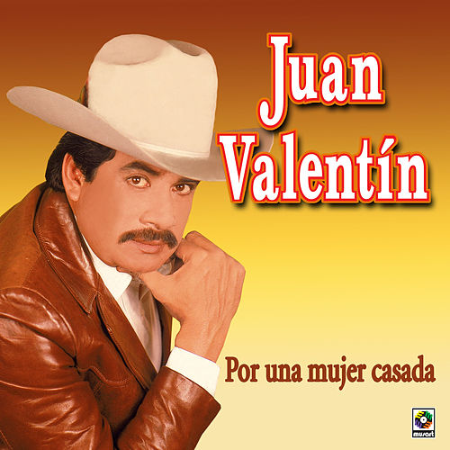 Play & Download Por Una Mujer Casada by Juan Valentin | Napster