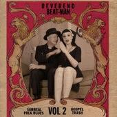 Surreal Folk Blues Gospel Trash Vol.2 by Reverend Beat-Man