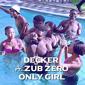 Only Girl by Decker
