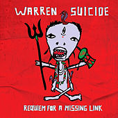 Requiem For A Missing Link by Warren Suicide