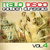 Italo Disco Golden Classics Vol. 4 by Various Artists