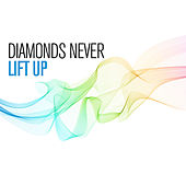 Play & Download Diamonds Never Made A Lady by Lift Up | Napster