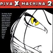 Diva X Machina V.2 by Various Artists