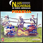 Play & Download Pirekua by Los Nocheros | Napster
