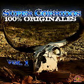 Play & Download Super Corridos Version Originales, Vol. 1 by Various Artists | Napster