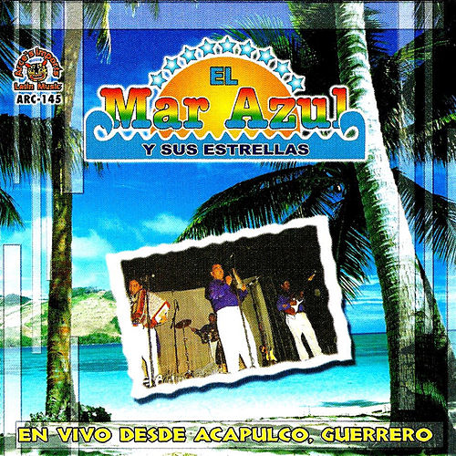 Play & Download En Vivo Desde Acapulco, Guerrero Mexico by Mar Azul | Napster