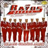 Play & Download Mi Mas Grande Amor by Los Rayos De Oaxaca | Napster
