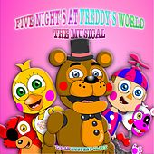 Five Nights at Freddy's World the Musical by Logan Hugueny-Clark