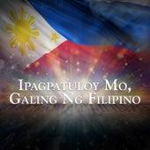 Play & Download Ipagpatuloy Mo Galing Ng Pilipino - Single by Gary Valenciano | Napster