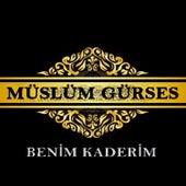 Benim Kaderim by Müslüm Gürses