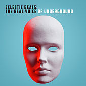 Eclectic Beats: The Real Voice of Underground by Various Artists