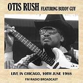 Live in Chicago, 1988 (Fm Radio Broadcast) von Otis Rush