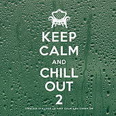 Play & Download Keep Calm and Chill Out 2 by Various Artists | Napster