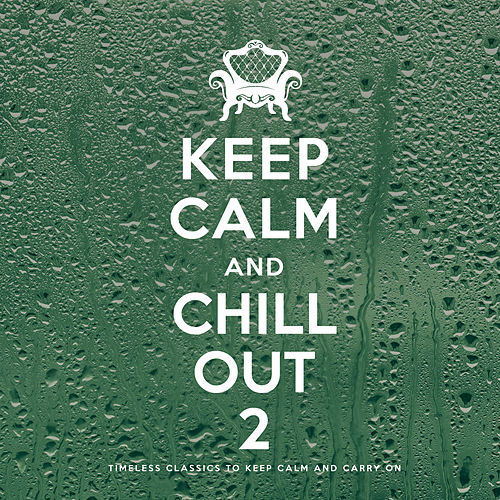 Keep Calm and Chill Out 2 by Various Artists