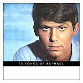 Play & Download 18 Songs Of Raphael by Raphael | Napster