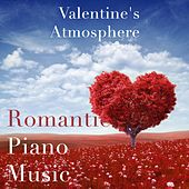 Play & Download Valentine's Atmosphere - Romantic Piano Music by Pianomusic | Napster