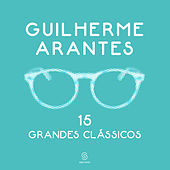 Play & Download 15 Grandes Clássicos by Guilherme Arantes | Napster