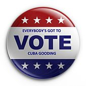 Play & Download Everybody's Got to Vote by Cuba Gooding | Napster