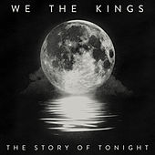 Play & Download The Story Of Tonight by We The Kings | Napster