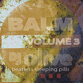 Balm (Beatless Sleeping Pills) Volume 3 by DJ Olive