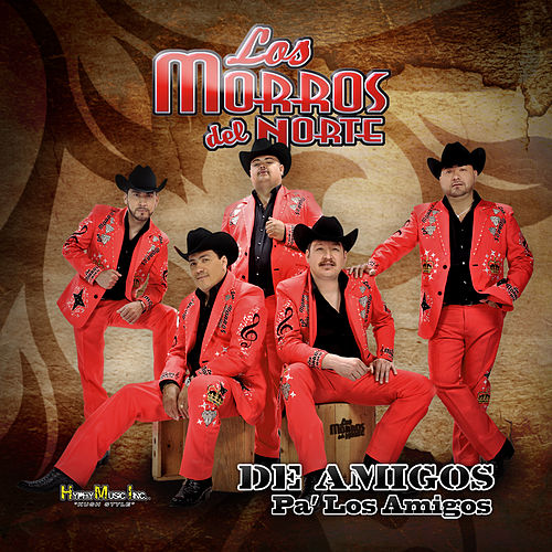 Play & Download De Amigos Pa los Amigos by Los Morros Del Norte | Napster