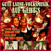 Play & Download Gute Laune-Volksmusik, auf geht's by Various Artists | Napster