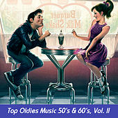 Top Oldies Music 50's & 60's, Vol. II by Various Artists