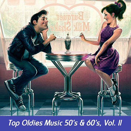 Top Oldies Music 50's & 60's, Vol. II by Various Artists