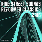 King Street Sounds Reformed Classics 2016 by Various Artists