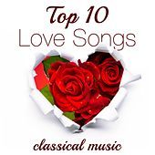 Play & Download Top 10 Love Songs - Relaxing Classical Music by Pianomusic | Napster