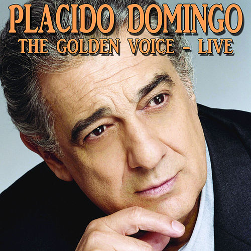 The Golden Voice - Live by Placido Domingo