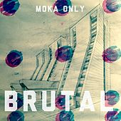 Brutal by Moka Only