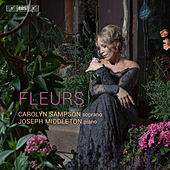 Play & Download Fleurs by Carolyn Sampson | Napster
