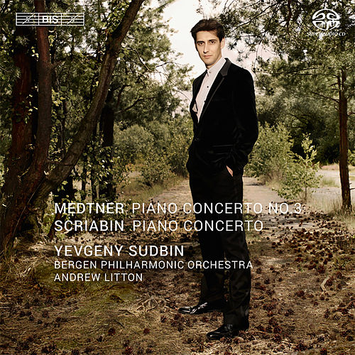 Play & Download Medtner: Piano Concerto No. 3, Op. 60 - Scriabin: Piano Concerto, Op. 20 by Yevgeny Sudbin | Napster