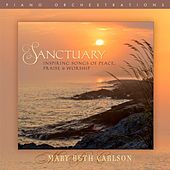 Play & Download Sanctuary: Inspiring Songs of Peace, Praise & Worship by Mary Beth Carlson | Napster